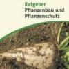 Ratgeber Pflanzenbau und Pflanzenschutz 2017 erschienen