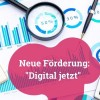 Förderung für die Digitalisierung des Mittelstands